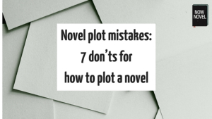 novel-plot-mistakes-7-donts-for-how-to-plot-a-novel