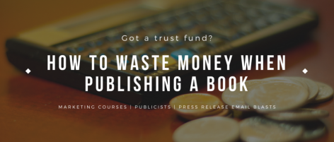 How-to-Waste-Money-When-Publishing-a-Book-940x400